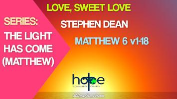Sunday 13 June 2021 | Stephen Dean | Love, Sweet Love