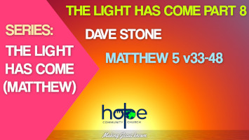 Sunday 6 June 2021 | Dave Stone | The Light Has Come – Part 8