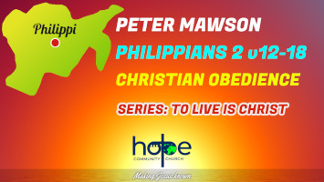 Sunday 15 August 2021   Peter Mawson   Christian Obedience